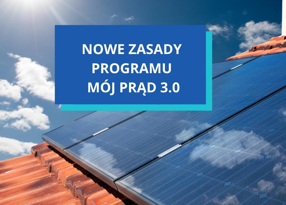 """Nowe zasady programu  ,,Mój Prąd""""3.0"""